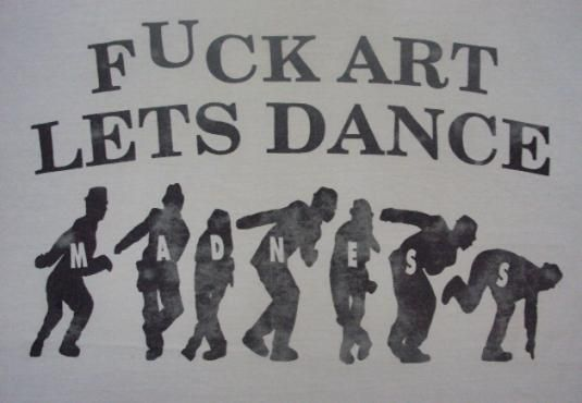 RARE VINTAGE 80'S MADNESS FUCK ART LETS DANCE DURING THEIR STIFF RECORDS DAYS!!!!!