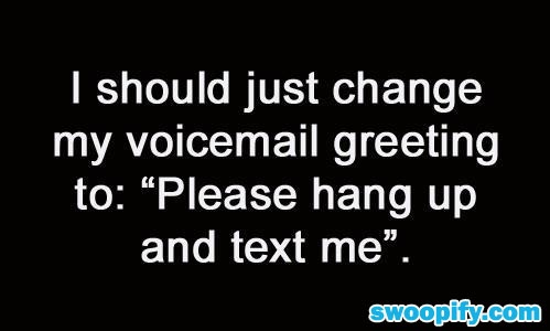 i like that idea (;Texts, Laugh, Quotes, Voicemail, Funny, Truths, So True, Messages, True Stories