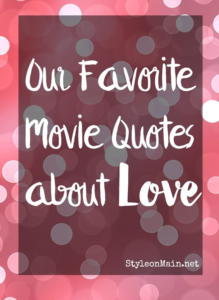 Our favorite movie quotes about love