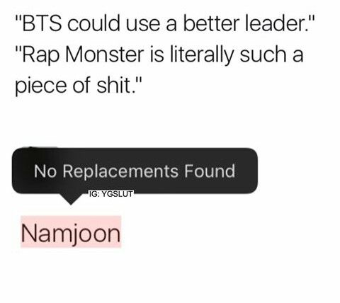 F*ck you guys. Namjoon is such a precious and needed member of BTS, if you don't love him like you love the rest, then you're not a true fan of BTS. No discussion about that.