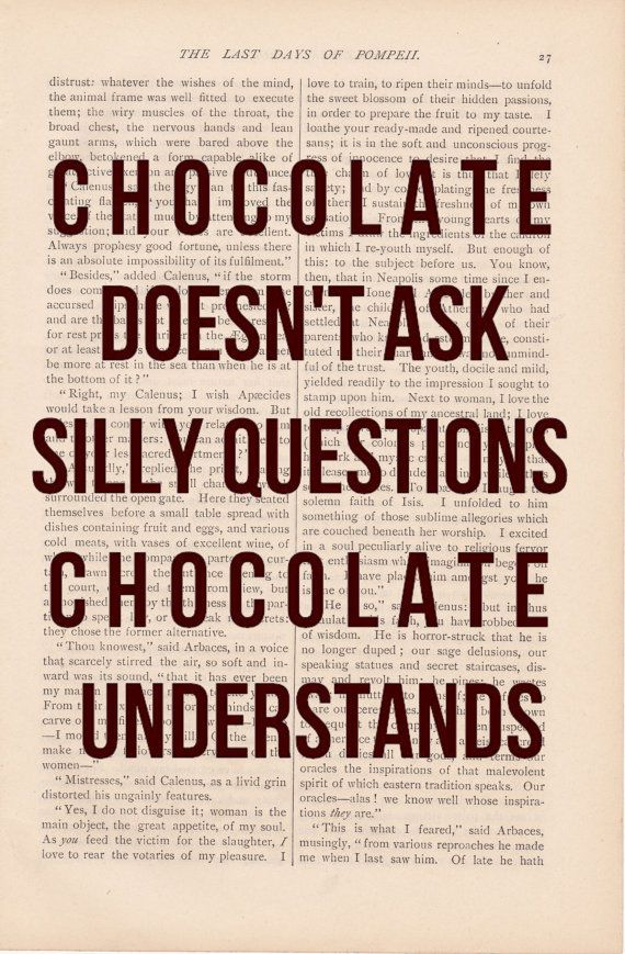 chocolate is all that is good in the world