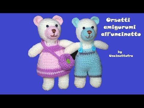 orsetti amigurumi all'uncinetto tutorial (parte 2/2) - YouTube