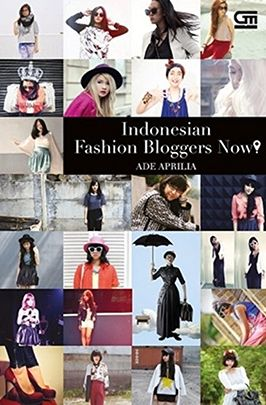 Indonesian Fashion Bloggers Now! by Ade Aprilia