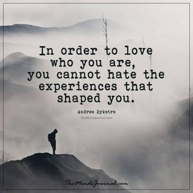 In order to love who you are - http://themindsjournal.com/in-order-to-love-who-you-are/