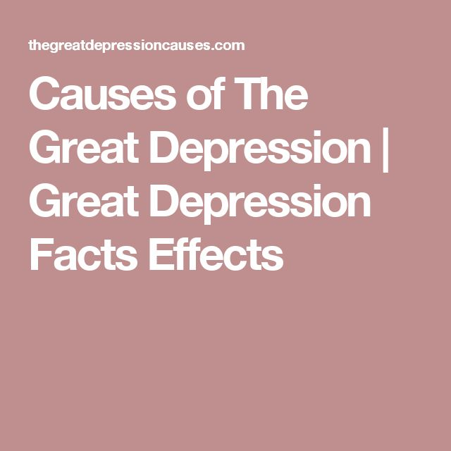 Causes of The Great Depression Great Depression Facts Effects
