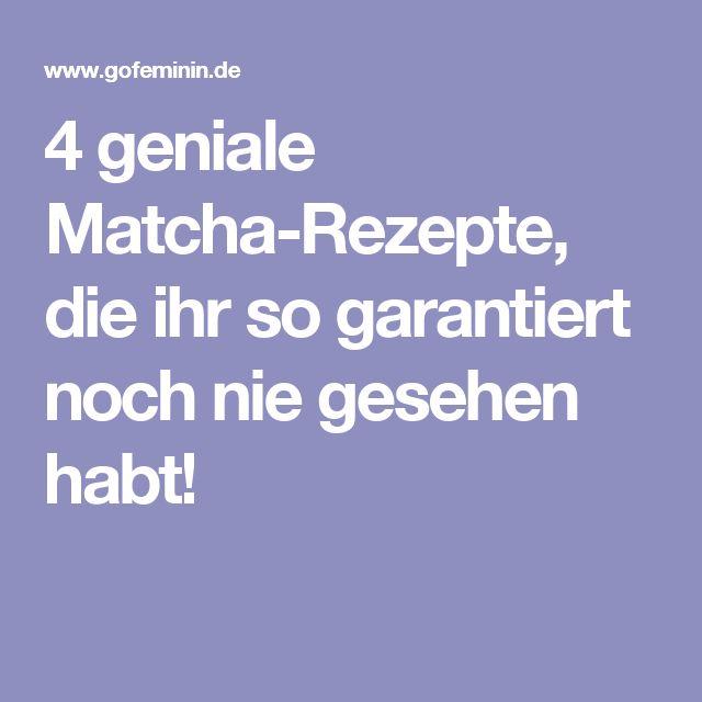 4 geniale Matcha-Rezepte, die ihr so garantiert noch nie gesehen habt!