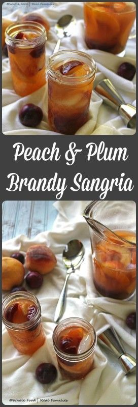 Peach and Plum Brandy Sangria - Whole Food   Real Families. A perfect cocktail to share with friends! Get the recipe at www.wholefoodrealfamilies.com.