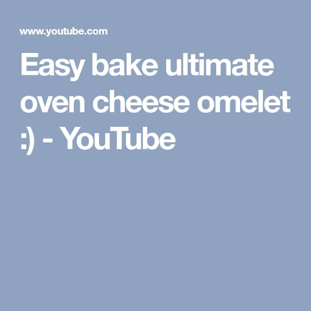 Easy bake ultimate oven cheese omelet :) - YouTube