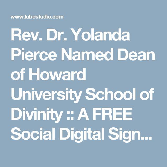 Rev. Dr. Yolanda Pierce Named Dean of Howard University School of Divinity :: A FREE Social Digital Signage Software - Everyone Broadcasts Now