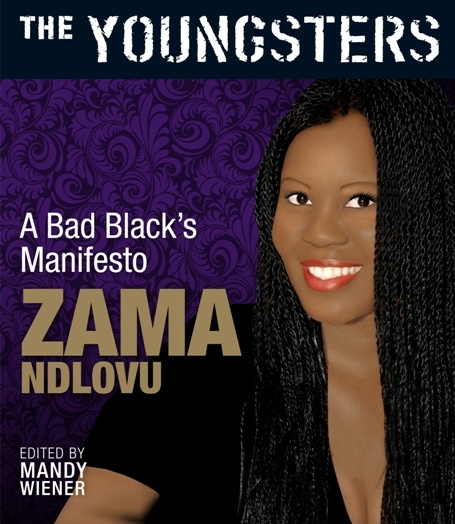 The Youngsters: A Bad Black's Manifesto by Zama Ndlovu