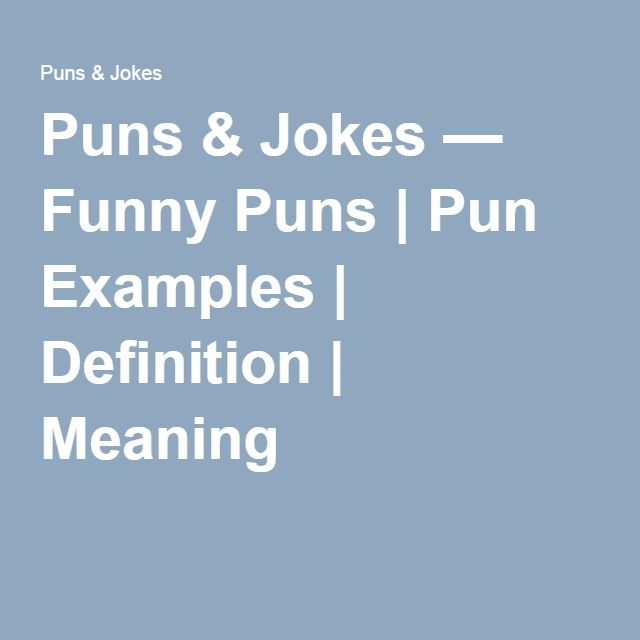 PunsAndJokes.com/ Funny Puns | Pun Examples | Definition | Meaning