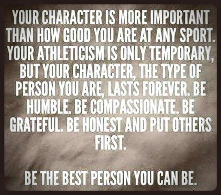 Your character is more important.
