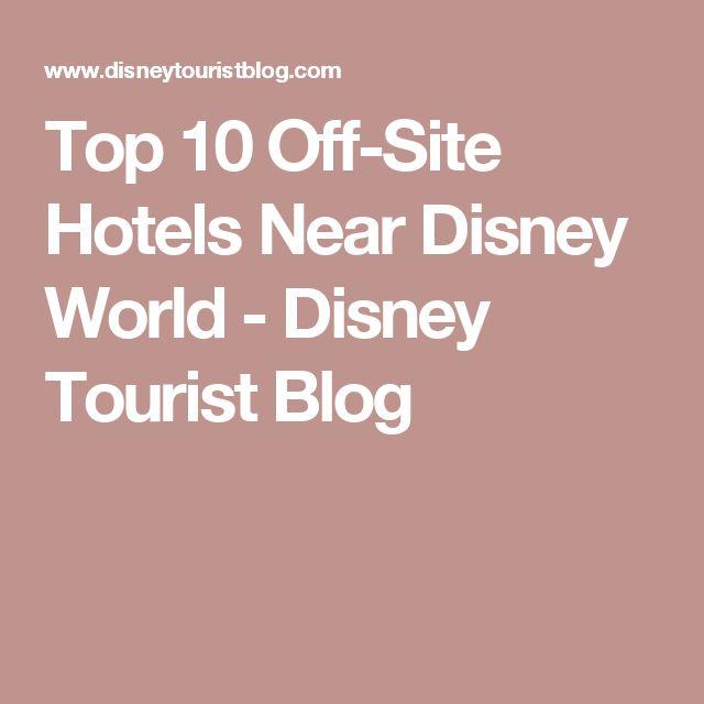 Top 10 Off-Site Hotels Near Disney World - Disney Tourist Blog