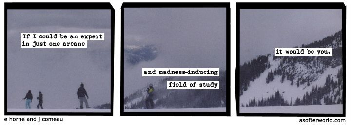 A Softer World: At the mountains of madness... if you know what I mean.