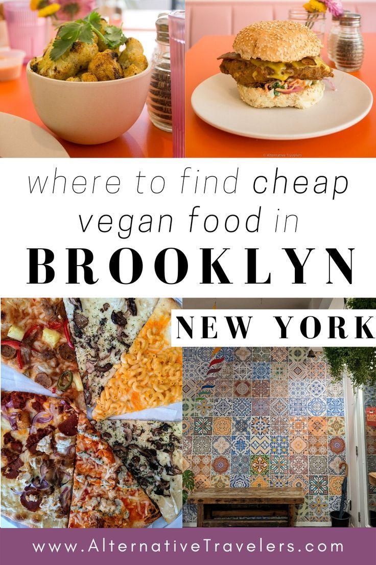 A New Yorker S Guide To Cheap Vegan Food In Brooklyn Alternative Travelers In 2020 Cheap Vegan Food Vegan Recipes