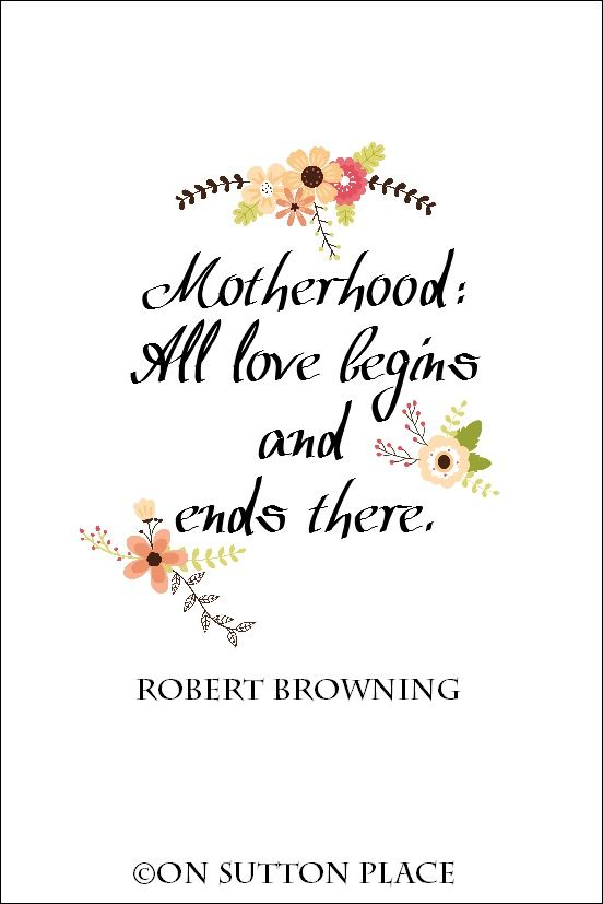 Perfect For Motheru0027s Day Gift Giving, Use This Robert Browning Quote Free  Printable For Framed