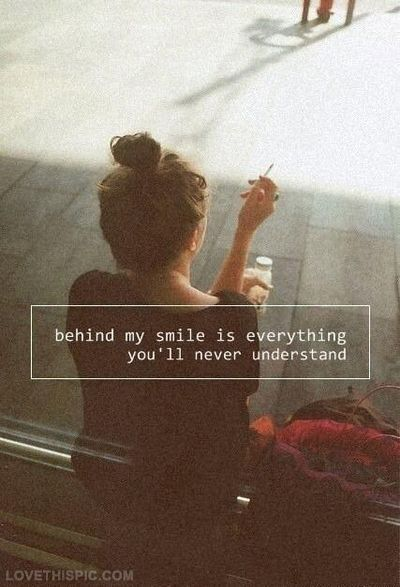 Behind my smile quotes quote smile girl quotes quotes and sayings image quotes picture quotes