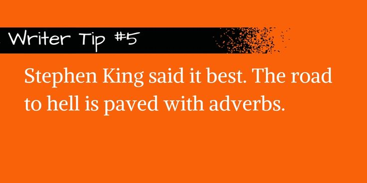 Nix the adverbs. #StephenKing #quote #writing