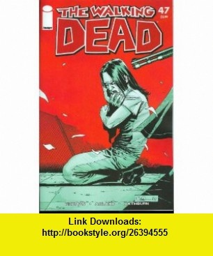 Walking Dead #47 Robert Kirkman, Charlie Adlard ,   ,  , ASIN: B00168BGLC , tutorials , pdf , ebook , torrent , downloads , rapidshare , filesonic , hotfile , megaupload , fileserve