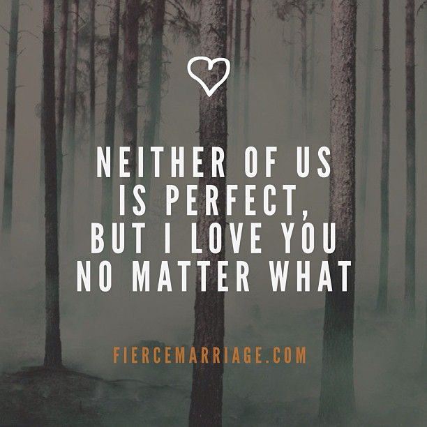 Love No Matter What: Http://fiercemarriage.com/encouraging-marriage-quotes