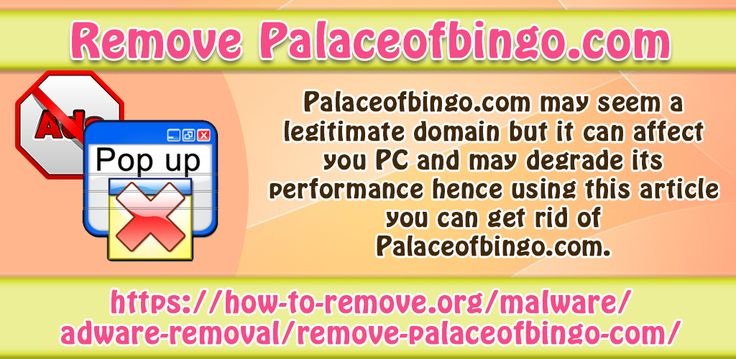 Palaceofbingo.com may seem a legitimate domain but it can affect you PC and may degrade its performance hence using this article you can get rid of Palaceofbingo.com.