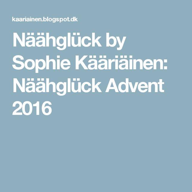 Näähglück by Sophie Kääriäinen: Näähglück Advent 2016
