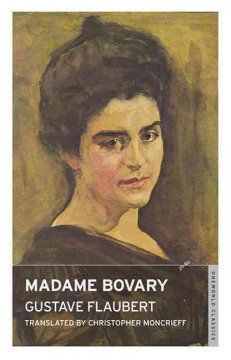 the meanings of madame bovary Gustave flaubert, madame bovary you need a high degree of corruption or a very big heart to love absolutely everything gustave flaubert, november.