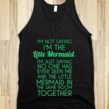 No one has ever seen me & the little mermaid in the same room together.