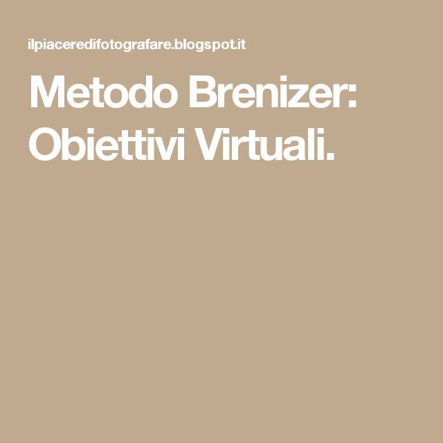 Metodo Brenizer: Obiettivi Virtuali.