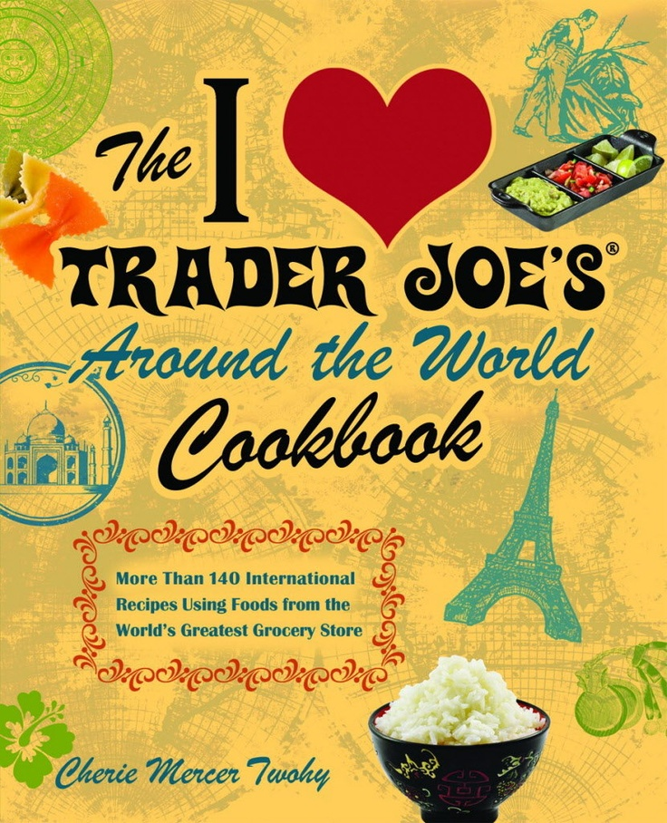 now if only there were a Trader Joes!Cheri Mercer, 150 International, Food, Cookbooks, Around The World, Trader Joes, Greatest Grocery, International Recipe, Grocery Stores