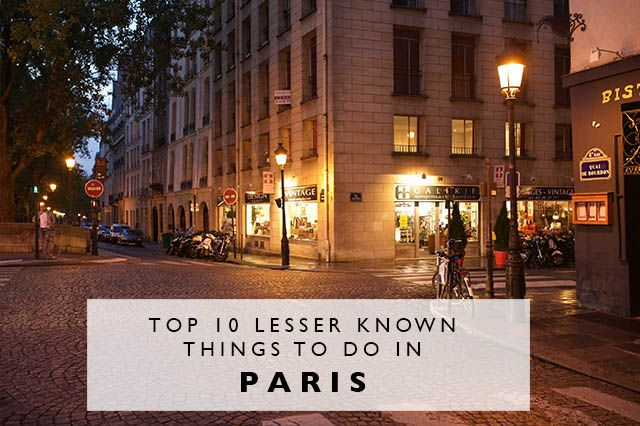 Top 10 Lesser Known Things to Do in Paris - Land Of Marvels