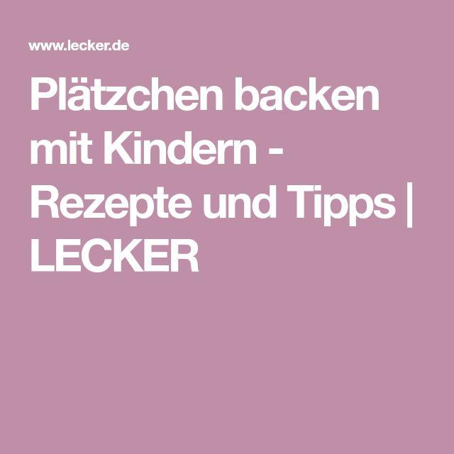 Plätzchen backen mit Kindern - Rezepte und Tipps   LECKER