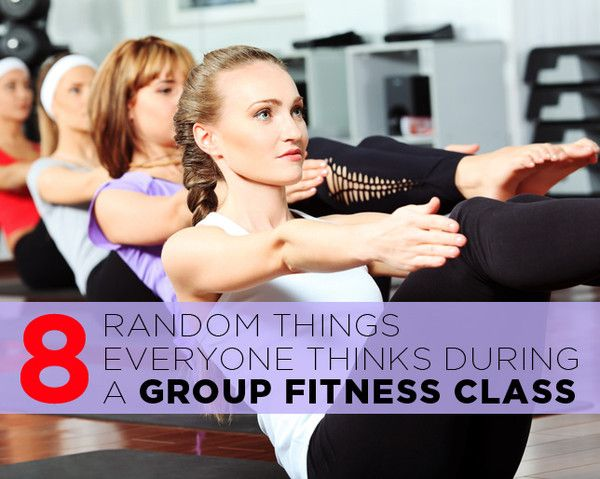 8 Random Things Everyone Thinks During a Group Fitness Class (You Know You've Thought Some Of These At Least Once!)