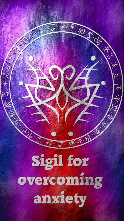 Sigil for overcoming anxiety Here you go my friend. Thank you for the request, I appreciate it. Sigil requests are open