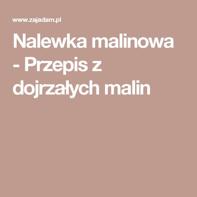 Nalewka malinowa - Przepis z dojrzałych malin