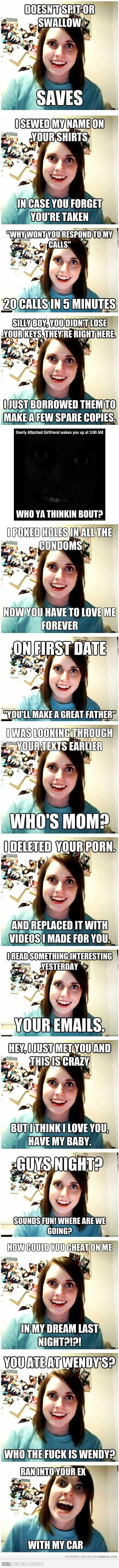 Ok, does anyone else wanna meet this girl and see if she actually is crazy?? Overly Attached Girlfriend