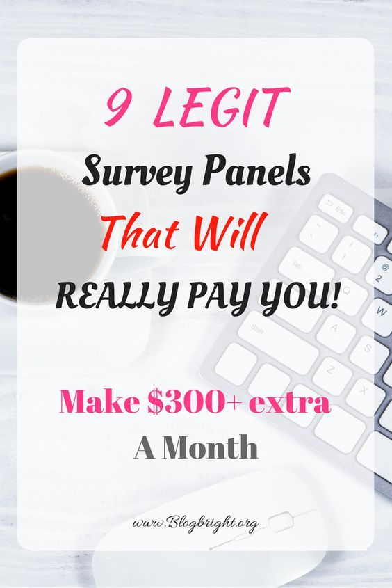 I know online surveys sounds like a load of bull but there not. I know it's hard to believe, but they are legit. You really can make money doing this sort of thing in your free time. You start off small then if you answer questions honestly you will get more and more surveys and the pay outs will get bigger.