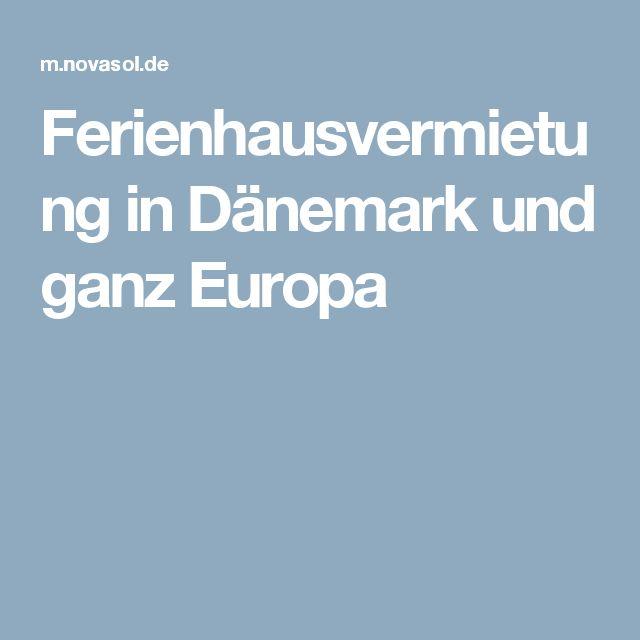 Ferienhausvermietung in Dänemark und ganz Europa