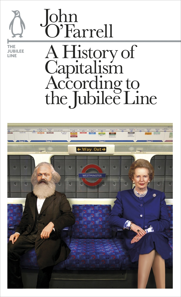 A History of Capitalism According to the Jubilee Line by John O'Farrell, Penguin Underground Lines - The Jubilee Line.