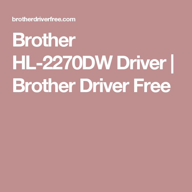 Brother HL-2270DW Driver | Brother Driver Free