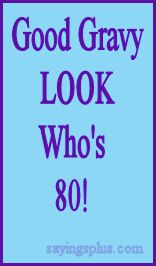80th Birthday Sayings, Quotes and Greetings