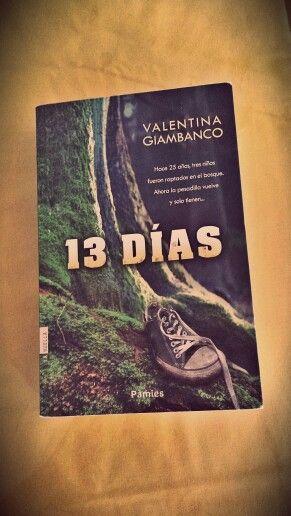 13 días, de Valentina Giambanco. Reseña: http://www.librosyliteratura.es/13-dias.html