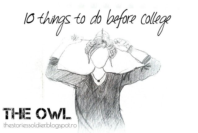 The Owl: 1O THINGS TO DO BEFORE COLLEGE