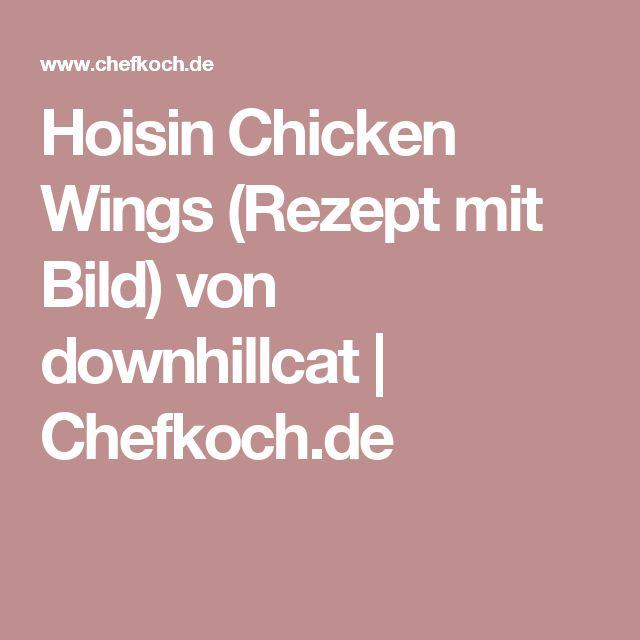 Hoisin Chicken Wings (Rezept mit Bild) von downhillcat | Chefkoch.de