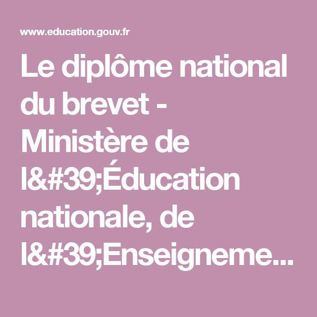 Le diplôme national du brevet - Ministère de l'Éducation nationale, de l'Enseignement supérieur et de la Recherche