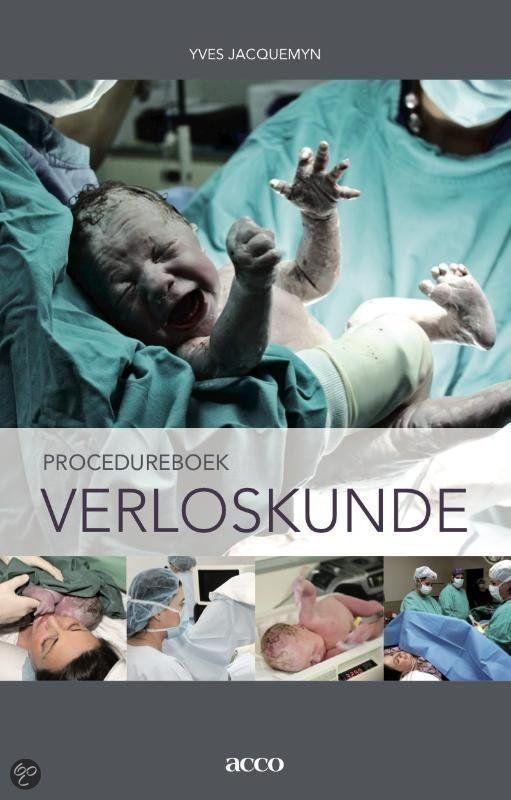 Procedureboek verloskunde : praktische richtlijnen bij verloskundige problemen  Jacquemyn, Yves  2012  9789033489877  SISO 605.6 # Obstetrie