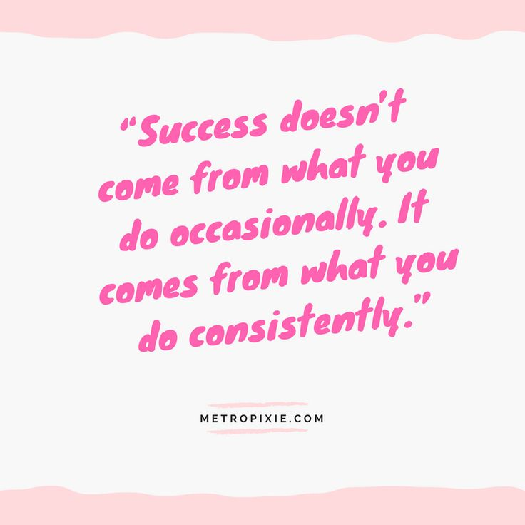 """10 Quotes That Will Make You Take Action - """"Success doesn't come from what you do occasionally. It comes from what you do consistently."""""""