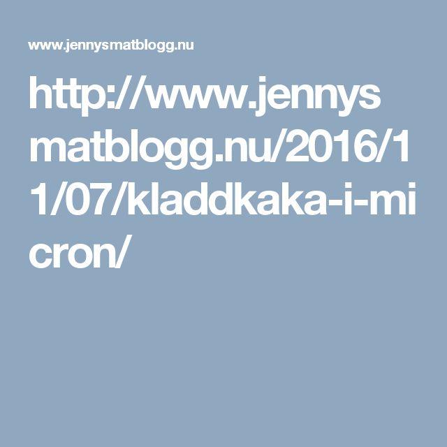 http://www.jennysmatblogg.nu/2016/11/07/kladdkaka-i-micron/