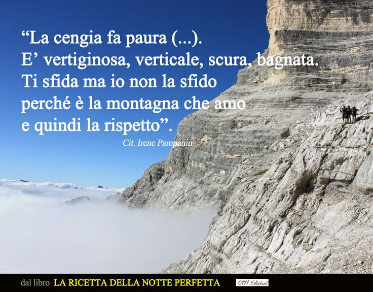 """Dal racconto """"Pelmo. Cronaca di una salita"""" in """"La ricetta della Notte Perfetta"""" (0111 Edizioni)"""