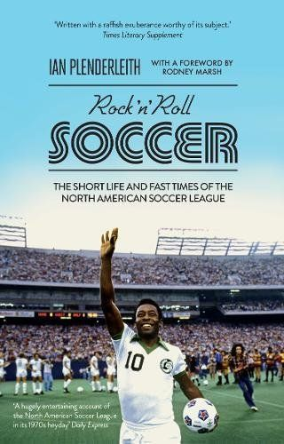 From 3.29:Rock 'n' Roll Soccer: The Short Life And Fast Times Of The North American Soccer League   Shopods.com